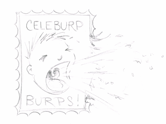 Years ago I doodled stamps that celebrated both farts and snot. How I overlooked burps is beyond me. Fortunately, burps have finally gotten the recognition that deserved.